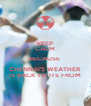KEEP CALM BECAUSE  CHENNAI'S WEATHER IS BACK TO ITS FROM - Personalised Poster A4 size