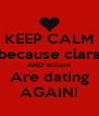 KEEP CALM because clara AND Willem Are dating AGAIN! - Personalised Poster A4 size
