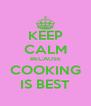 KEEP CALM BECAUSE COOKING IS BEST - Personalised Poster A4 size