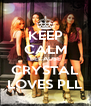 KEEP CALM BECAUSE CRYSTAL LOVES PLL - Personalised Poster A4 size
