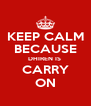 KEEP CALM BECAUSE DHIREN IS  CARRY ON - Personalised Poster A4 size