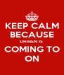 KEEP CALM BECAUSE DHIREN IS  COMING TO ON - Personalised Poster A4 size