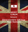 KEEP CALM because Directioners will buy Niall Nandos - Personalised Poster A4 size