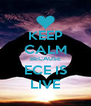 KEEP CALM BECAUSE ECE IS LIVE - Personalised Poster A4 size