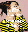 KEEP CALM BECAUSE EMMIANA IS REAL - Personalised Poster A4 size
