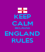 KEEP CALM BECAUSE ENGLAND RULES - Personalised Poster A4 size