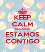 KEEP CALM BECAUSE ESTAMOS CONTIGO - Personalised Poster A4 size