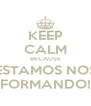 KEEP CALM BECAUSE ESTAMOS NOS FORMANDO! - Personalised Poster A4 size