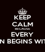 KEEP CALM BECAUSE EVERY REVOLUTION BEGINS WITH A SPARK - Personalised Poster A4 size