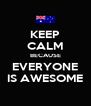 KEEP CALM BECAUSE EVERYONE IS AWESOME - Personalised Poster A4 size