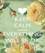 KEEP CALM because EVERYTHING WILL BE OK - Personalised Poster A4 size
