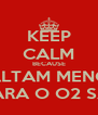 KEEP CALM BECAUSE FALTAM MENOS DE 24H PARA O O2 SALVADOR - Personalised Poster A4 size