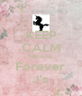 KEEP CALM Because Forever J's - Personalised Poster A4 size