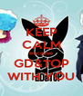 KEEP CALM Because GD&TOP WITH YOU - Personalised Poster A4 size