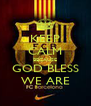 KEEP CALM BECAUSE GOD BLESS WE ARE - Personalised Poster A4 size