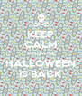 KEEP CALM BECAUSE HALLOWEEN IS BACK - Personalised Poster A4 size