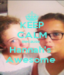KEEP CALM Because  Hannah's  Awesome  - Personalised Poster A4 size