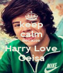 keep calm Because Harry Love Geisa - Personalised Poster A4 size