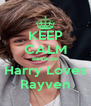 KEEP CALM Because Harry Loves Rayven - Personalised Poster A4 size