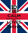 KEEP CALM because Harry  LOVES Zaliyah - Personalised Poster A4 size