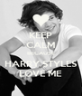 KEEP CALM BECAUSE HARRY STYLES LOVE ME - Personalised Poster A4 size