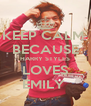 KEEP CALM  BECAUSE HARRY STYLES LOVES EMILY  - Personalised Poster A4 size