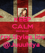 KEEP CALM Because Harry Styles loves @Juuuhlya  - Personalised Poster A4 size