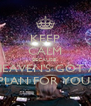 KEEP CALM BECAUSE  HEAVEN'S GOT A PLAN FOR YOU  - Personalised Poster A4 size