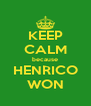 KEEP CALM because HENRICO WON - Personalised Poster A4 size