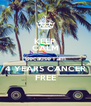 KEEP CALM Because I am 4 YEARS CANCER FREE - Personalised Poster A4 size