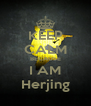 KEEP CALM BECAUSE I AM Herjing - Personalised Poster A4 size
