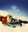 KEEP CALM BECAUSE I'AM IRONMAN - Personalised Poster A4 size