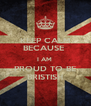 KEEP CALM BECAUSE  I AM  PROUD TO BE BRISTISH - Personalised Poster A4 size