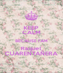 KEEP CALM BECAUSE I'AM Raquel CUARENTAÑERA - Personalised Poster A4 size
