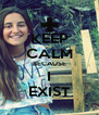 KEEP CALM BECAUSE I EXIST - Personalised Poster A4 size