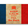 KEEP CALM Because I'LL Be Back - Personalised Poster A4 size