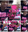 KEEP CALM BECAUSE I LOOK HIT UGH....! - Personalised Poster A4 size