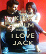 KEEP CALM Because I LOVE JACK - Personalised Poster A4 size