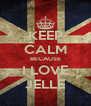 KEEP CALM BECAUSE I LOVE JELLE - Personalised Poster A4 size