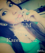 KEEP CALM Because I love  Karen Ortiz  - Personalised Poster A4 size