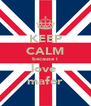 KEEP CALM because i love  mafer - Personalised Poster A4 size