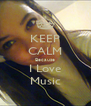 KEEP CALM Because I Love Music - Personalised Poster A4 size