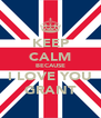 KEEP CALM BECAUSE I LOVE YOU GRANT - Personalised Poster A4 size
