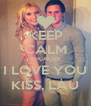 KEEP CALM BECAUSE I LOVE YOU KISS, LAU - Personalised Poster A4 size