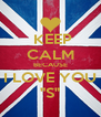 """KEEP CALM BECAUSE I LOVE YOU """"S"""" - Personalised Poster A4 size"""
