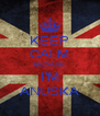 KEEP CALM BECAUSE I'M ANUSKA - Personalised Poster A4 size