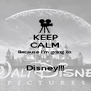 KEEP CALM Because I'm going to  Disney!!! - Personalised Poster A4 size