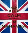 KEEP CALM BECAUSE I'M  MAHAVIRA - Personalised Poster A4 size