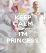 KEEP CALM BECAUSE I'M PRINCESS - Personalised Poster A4 size