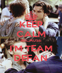KEEP CALM BECAUSE I'M TEAM DEFAN - Personalised Poster A4 size